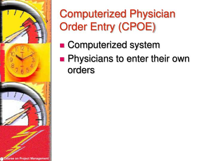 Computerized Physician Order Entry (CPOE)