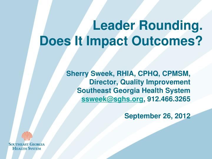 Leader rounding does it impact outcomes