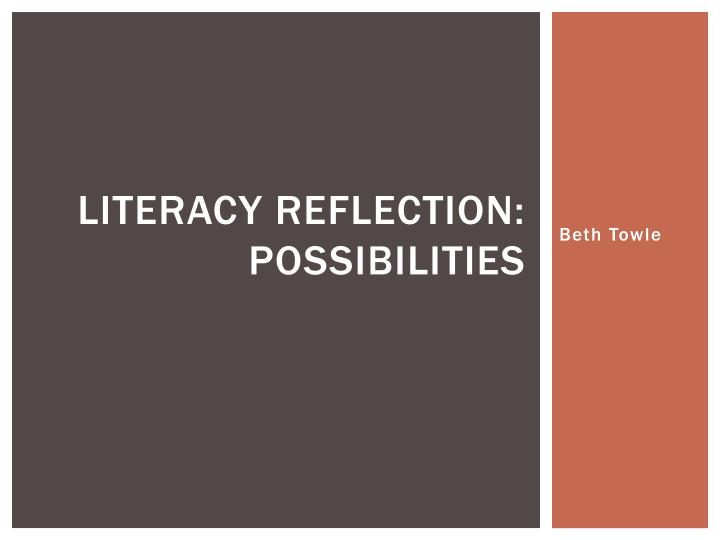 literacy reflection possibilities n.
