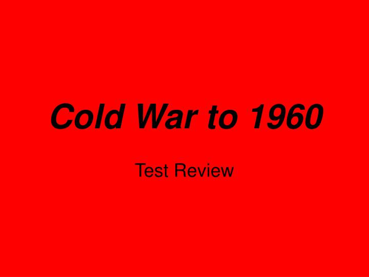 cold war to 1960 n.