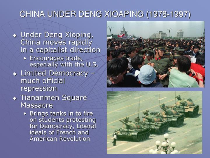 CHINA UNDER DENG XIOAPING (1978-1997)
