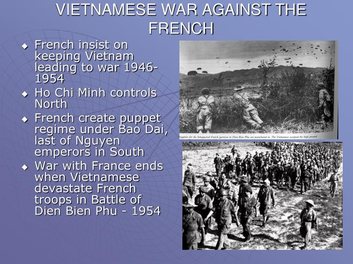 VIETNAMESE WAR AGAINST THE FRENCH