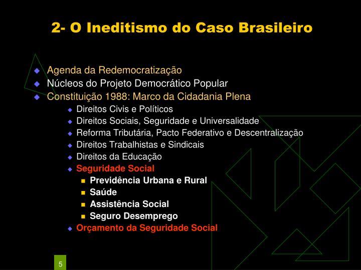2- O Ineditismo do Caso Brasileiro