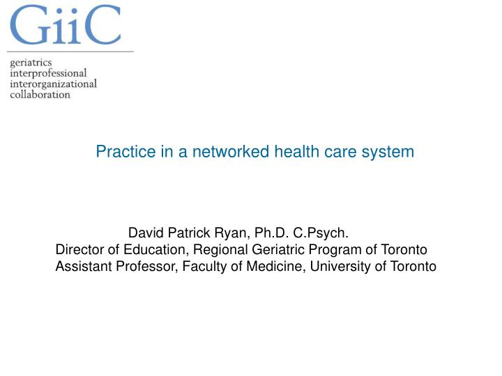 practice in a networked health care system n.