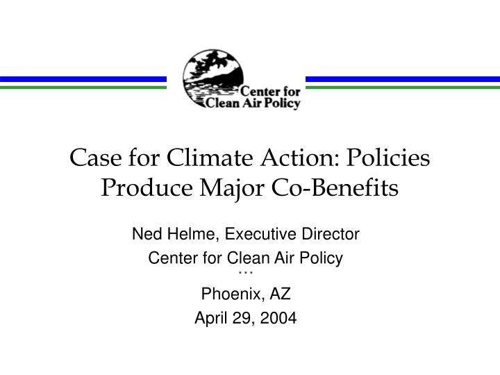 case for climate action policies produce major co benefits n.