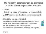 the flexibility parameter can be estimated in terms of exchange market pressure
