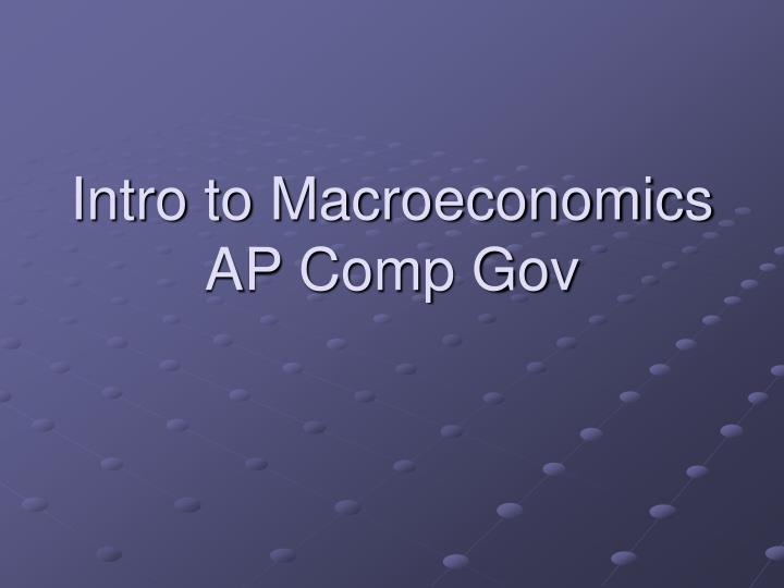 intro to macroeconomics ap comp gov n.