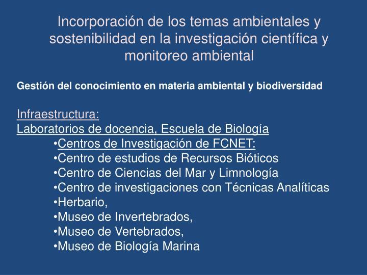 Incorporación de los temas ambientales y sostenibilidad en la investigación científica y monitore...