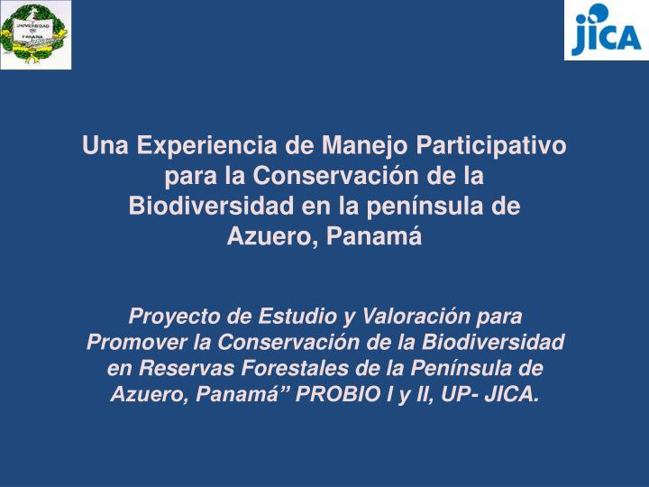 Una Experiencia de Manejo Participativo para la Conservación de la Biodiversidad en la península de Azuero, Panamá