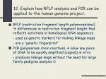 12 explain how rflp analysis and pcr can be applied to the human genome project
