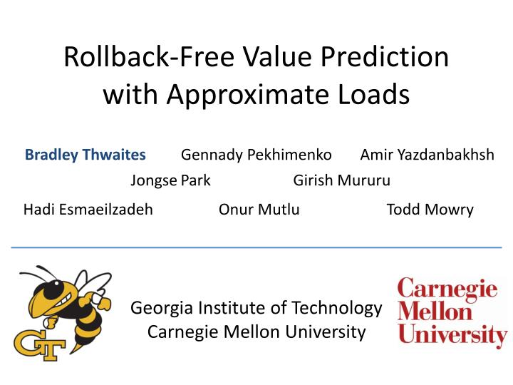 rollback free value prediction with approximate loads n.