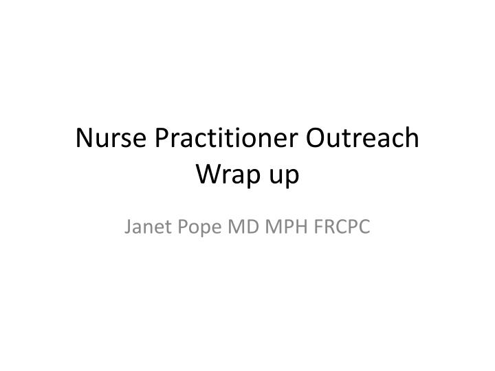 nurse practitioner outreach wrap up n.