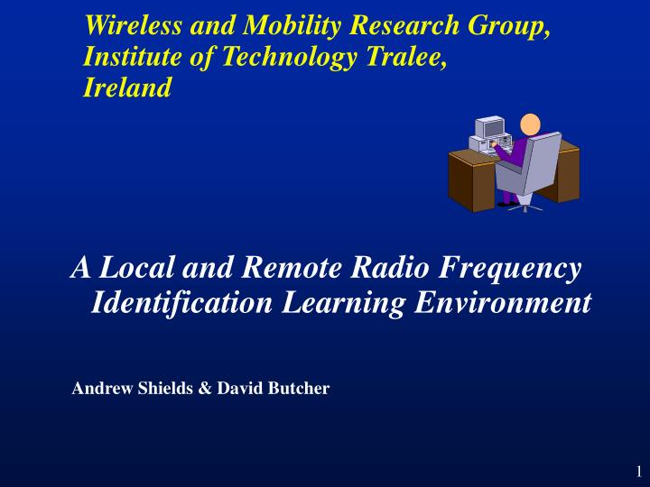 wireless and mobility research group institute of technology tralee ireland n.