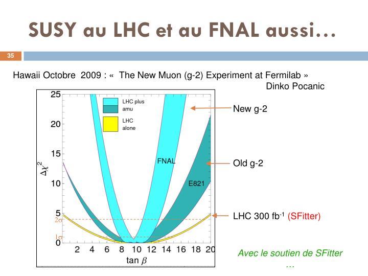 SUSY au LHC et au FNAL aussi…