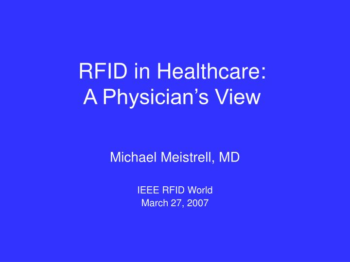 rfid in healthcare a physician s view n.