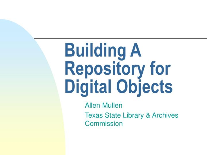 building a repository for digital objects n.