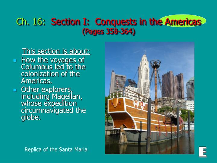 ch 16 section i conquests in the americas pages 358 364 n.