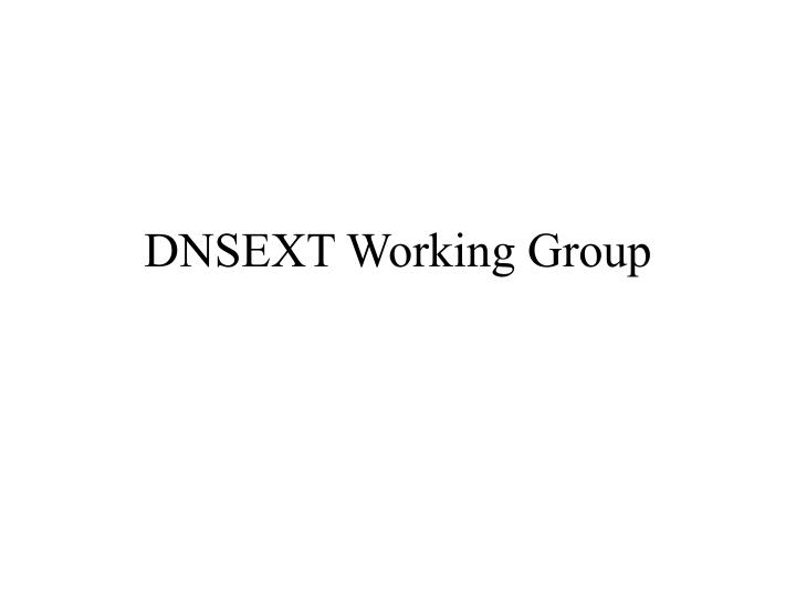 dnsext working group n.