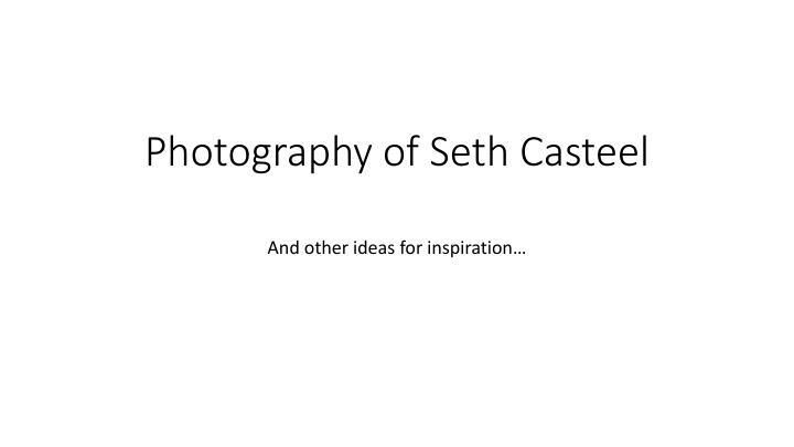 Photography of seth casteel
