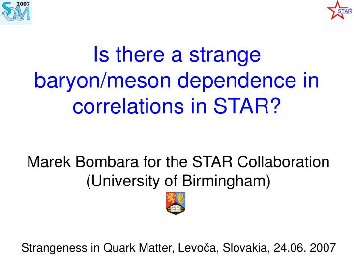 is there a strange baryon meson dependence in correlations in star n.