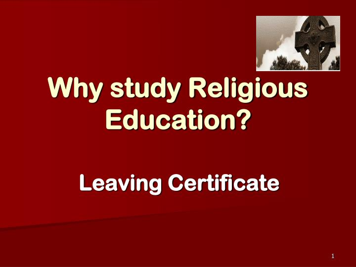 religious education leaving certificate coursework Should primary teachers only be permitted to teach in the classroom if they pass a certificate in religious the religious education leaving cert, career.