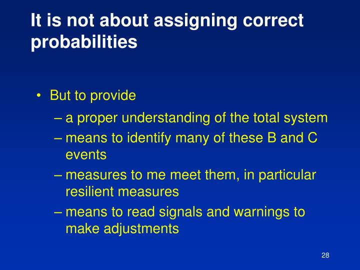 It is not about assigning correct probabilities