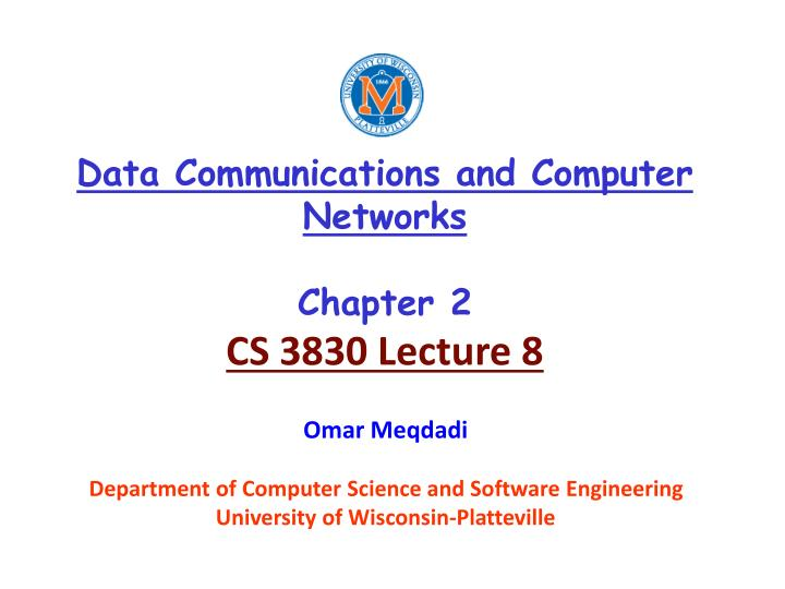 data communications and computer networks chapter 2 cs 3830 lecture 8 n.