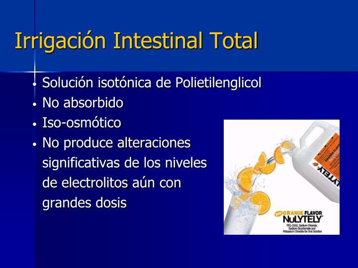 Irrigación Intestinal Total