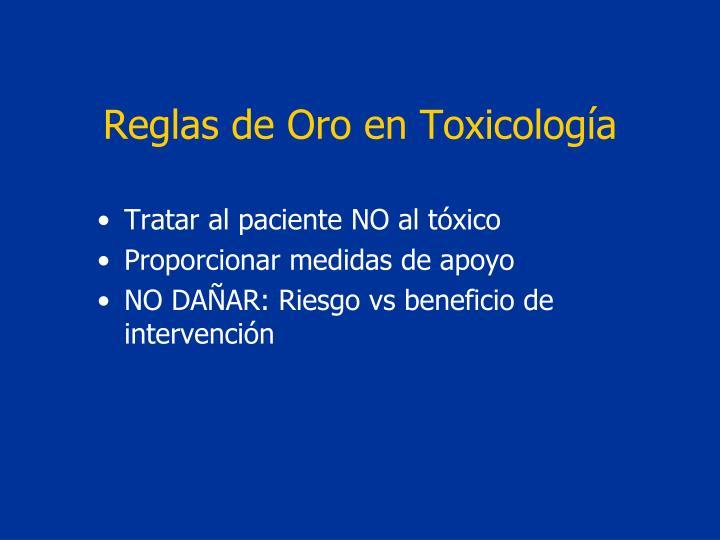 Reglas de oro en toxicolog a
