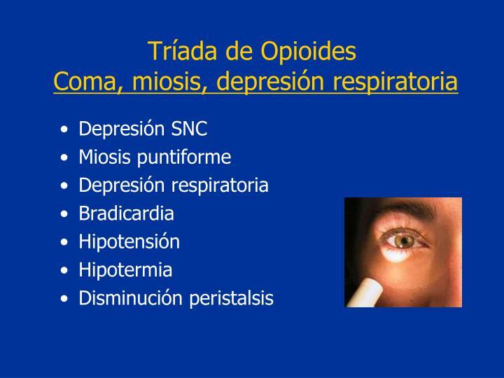 Tríada de Opioides