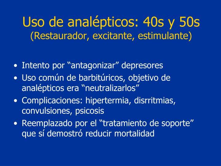 Uso de analépticos: 40s y 50s
