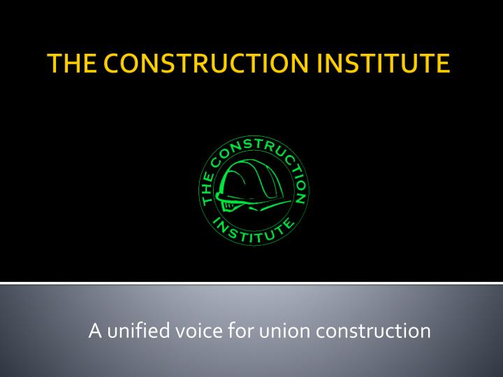 a unified voice for union construction n.