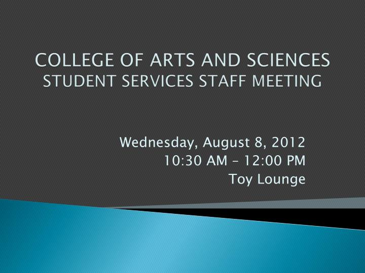 college of arts and sciences student services staff meeting n.