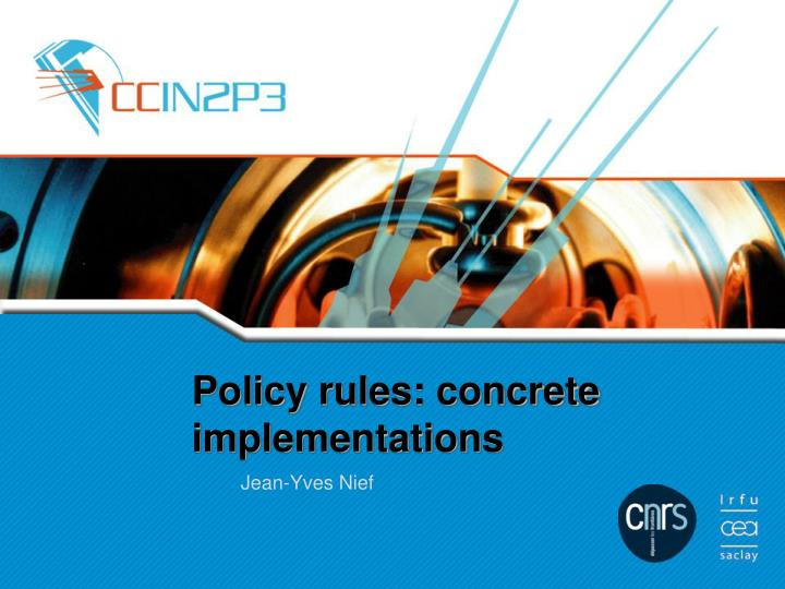 policy rules concrete implementations n.
