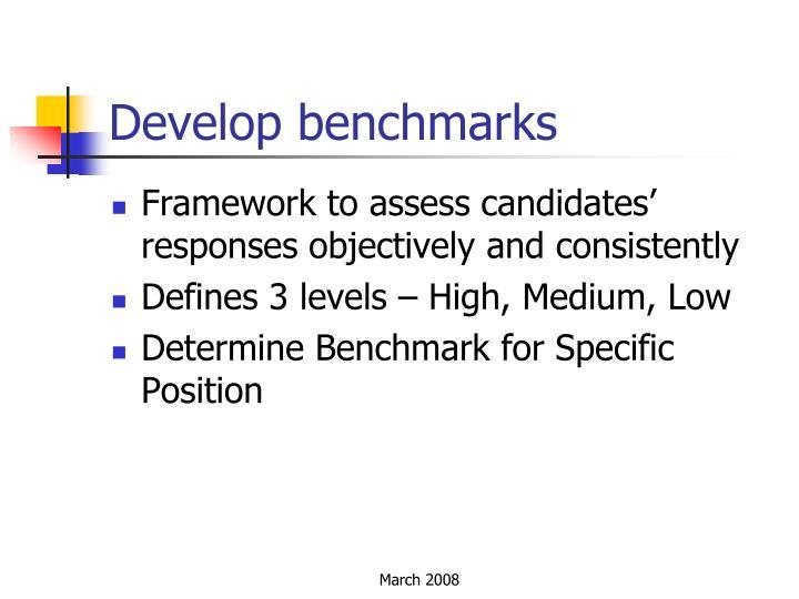 Develop benchmarks