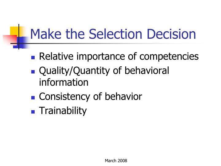 Make the Selection Decision