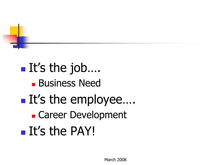 It's the job….