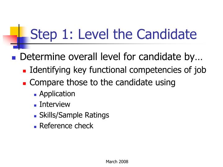 Step 1: Level the Candidate