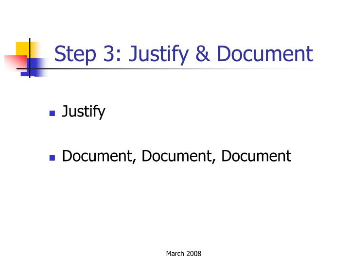 Step 3: Justify & Document