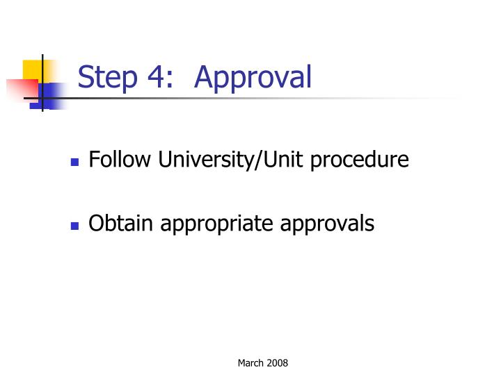 Step 4:  Approval