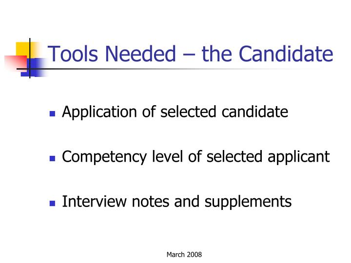 Tools Needed – the Candidate