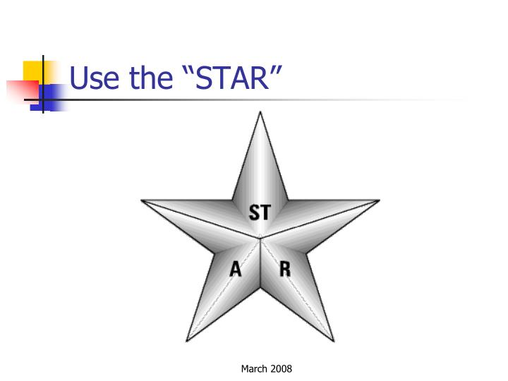 """Use the """"STAR"""""""