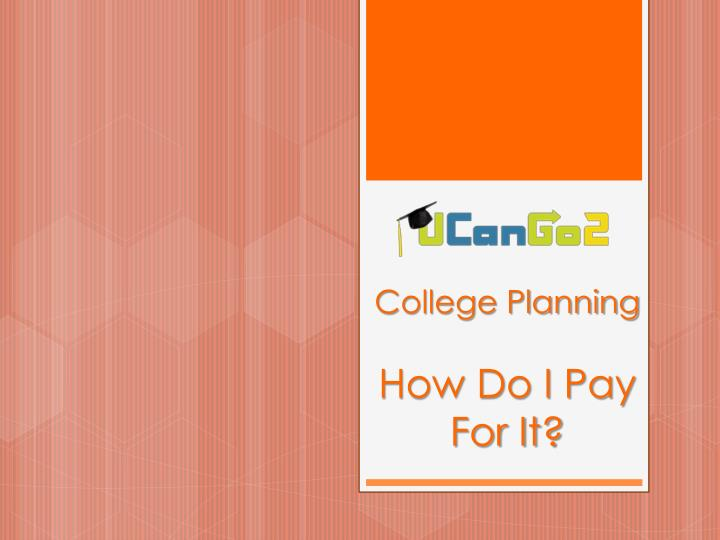 college planning how do i pay for it n.
