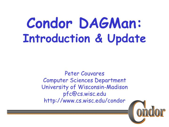 condor dagman introduction update n.