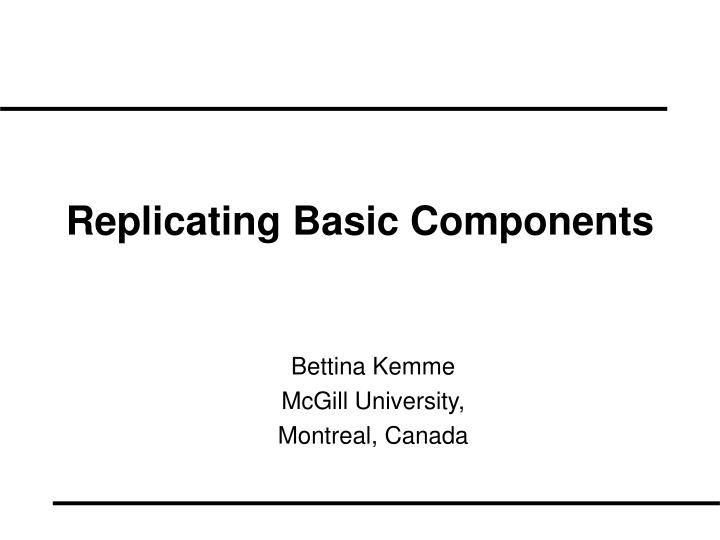 replicating basic components n.