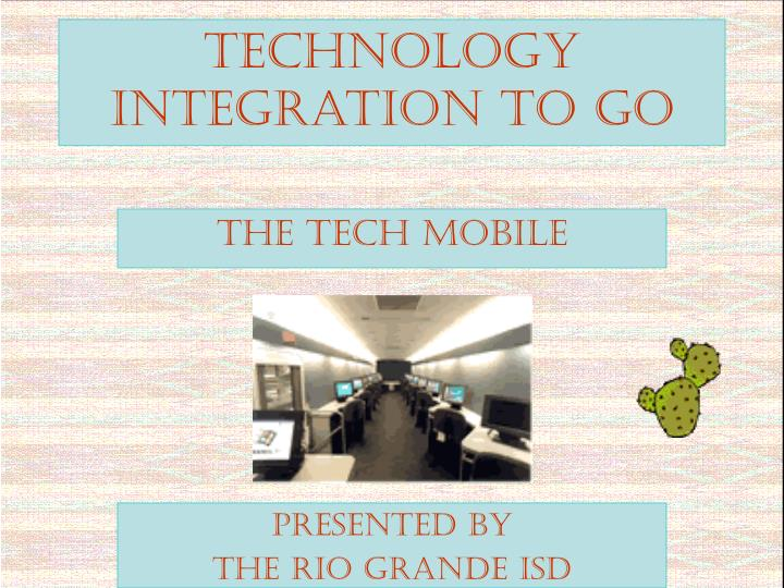 Technology integration to go