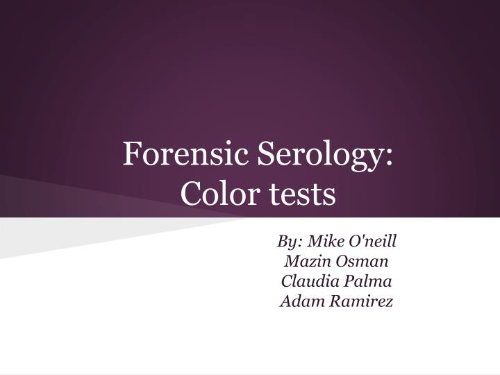 Forensic serology color tests