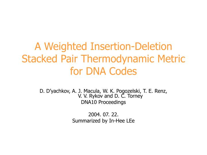 a weighted insertion deletion stacked pair thermodynamic metric for dna codes n.