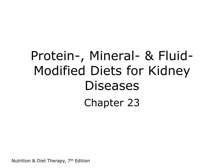protein mineral fluid modified diets for kidney diseases n.