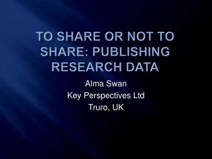 to share or not to share publishing research data n.